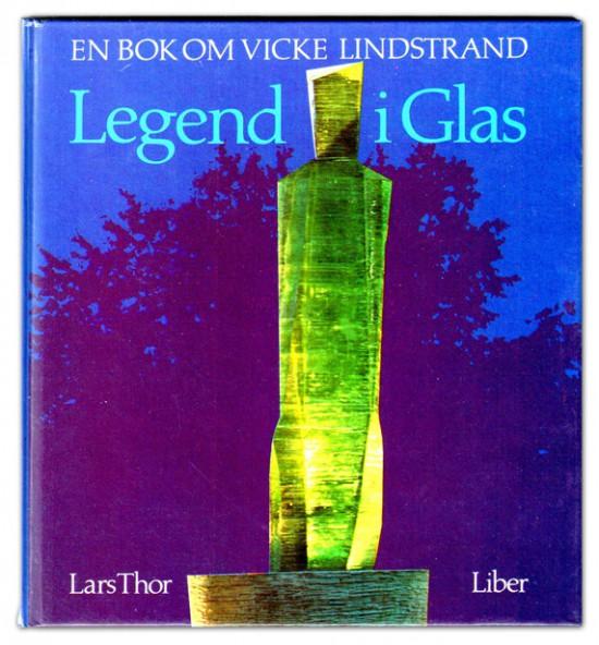 En bok om Vicke Lindstrand. Legend i glas av Lars Thor